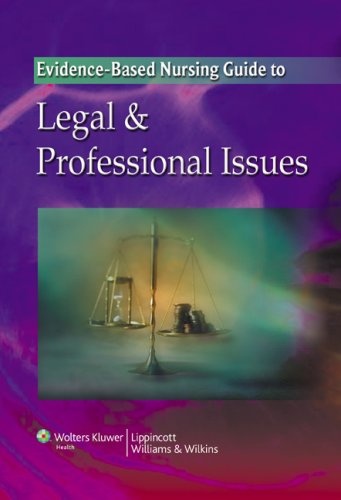 Evidence-Based Nursing Guide to Legal & Professional Issues 9780781788250