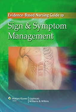 Evidence-Based Nursing Guide to Sign & Symptom Management 9780781788274