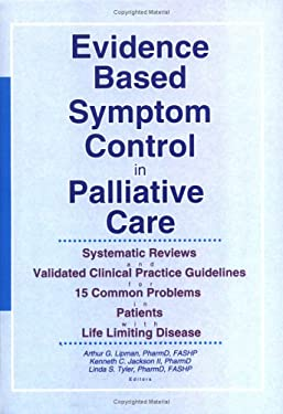 Evidence Based Symptom Control in Palliative Care: Systemic Reviews and Validated Clinical Practice Guidelines for 15 Common Problems in Patients with 9780789010131