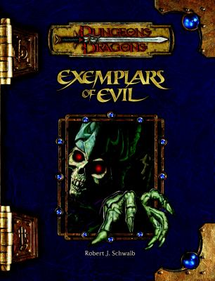 Exemplars of Evil: Deadly Foes to Vex Your Heroes 9780786943616