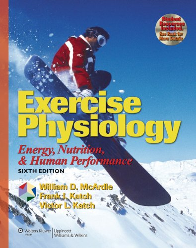 Exercise Physiology: Energy, Nutrition, and Human Performance [With CDROM] 9780781749909