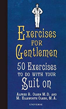 Exercises for Gentlemen: 50 Exercises to Do with Your Suit on 9780789320377