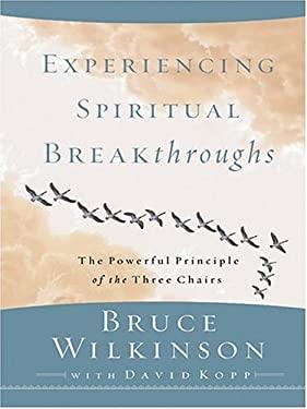 Experiencing Spiritual Breakthroughs 9780786265817
