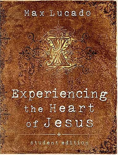 Experiencing the Heart of Jesus: Student Edition 9780785251507