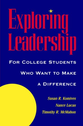 Exploring Leadership: For College Students Who Want to Make a Difference 9780787909291