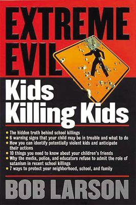 Extreme Evil: Kids Killing Kids 9780785268703