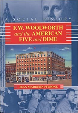 F.W. Woolworth and the American Five and Dime: A Social History 9780786414338