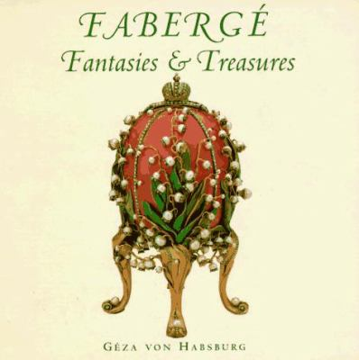 Faberge: Fantasies & Treasures 9780789300195