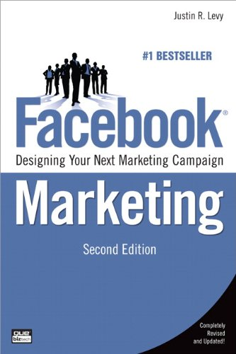 Facebook Marketing: Designing Your Next Marketing Campaign 9780789743213