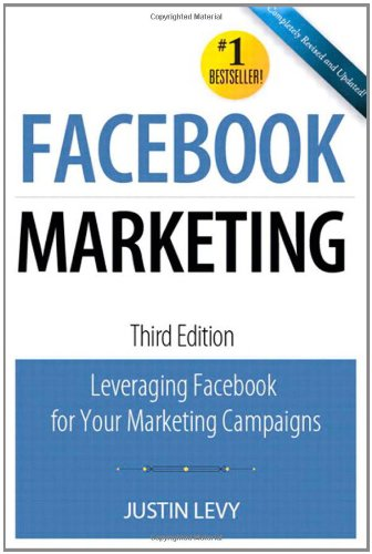 Facebook Marketing: Leveraging Facebook's Features for Your Marketing Campaigns 9780789741134