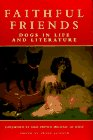 Faithful Friends: Dogs in Life and Literature