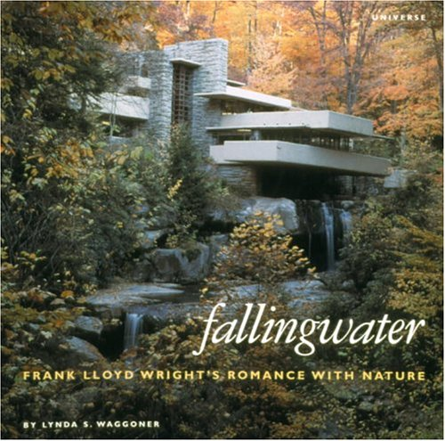 Fallingwater: Frank Lloyd Wright's Romance with Nature 9780789300720