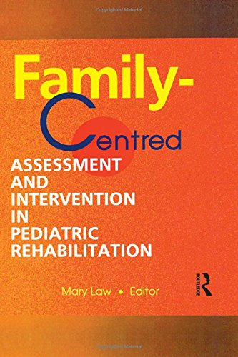 Family-Centred Assessment and Intervention in Pediatric Rehabilitation 9780789005397
