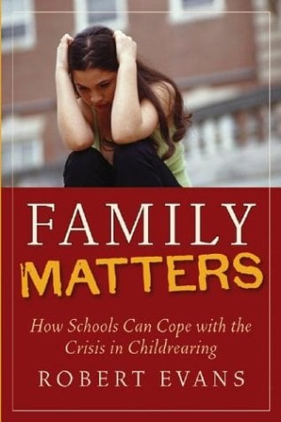 Family Matters: How Schools Can Cope with the Crisis in Childrearing 9780787966560