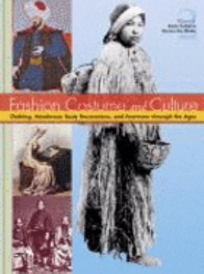 Fashion, Costume, and Culture: Clothing, Headwear, Body Decorations, and Footwear Through the Ages 9780787654191