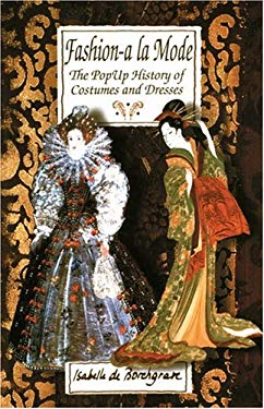 Fashion a la Mode: The Pop-Up Book of Costumes and Dresses [With Interactive Apparel] 9780789305077