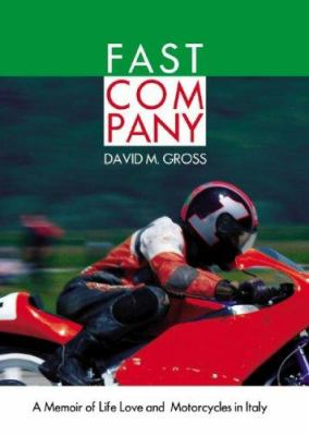Fast Company: A Memoir of Life, Love and Motorcycles in Italy 9780786149346