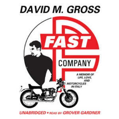 Fast Company: A Memoir of Life, Love and Motorcycles in Italy 9780786158881