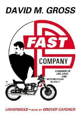 Fast Company: A Memoir of Life, Love, and Motorcycles in Italy 9780786168576