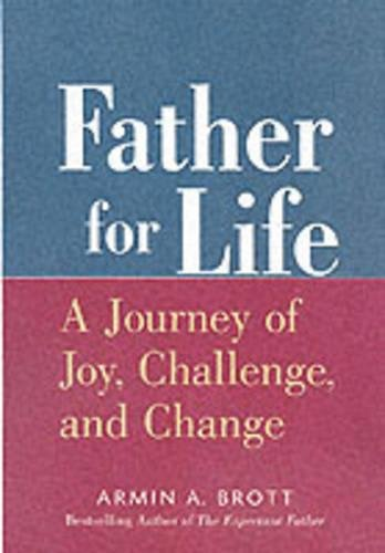 Father for Life: A Journey of Joy, Challenge, and Change 9780789207845