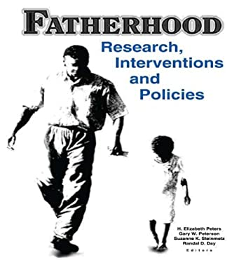 Fatherhood: Research, Interventions, and Policies 9780789010155