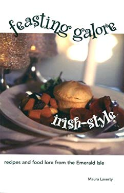 Feasting Galore Irish-Style: Recipes and Food Lore from the Emerald Isle 9780781808699