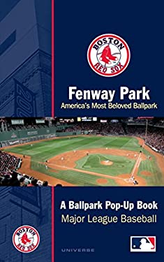 Fenway Park: America's Most Beloved Ballpark: A Ballpark Pop-Up Book 9780789399533