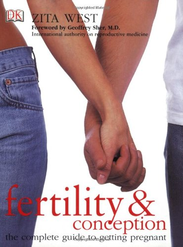 Fertility and Conception: A Complete Guide to Getting Pregnant 9780789496904