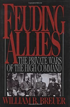 Feuding Allies: The Private Wars of the High Command 9780785822554
