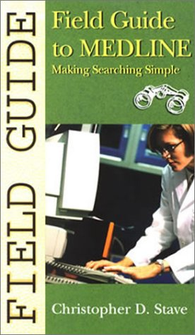 Field Guide to Medline: Making Searching Simple 9780781734776