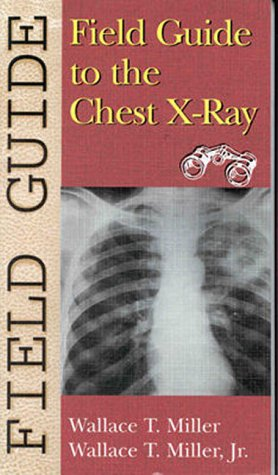 Field Guide to the Chest X-Ray 9780781720281