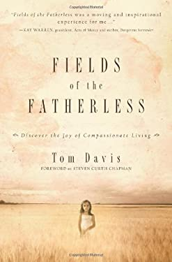 Fields of the Fatherless: Discover the Joy of Compassionate Living 9780781448475