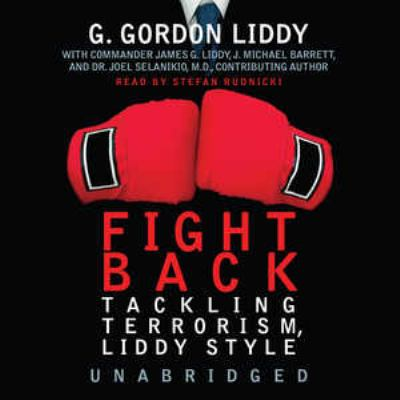 Fight Back!: Tackling Terrorism, Liddy Style 9780786174461