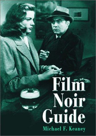 Film Noir Guide: 745 Films of the Classic Era, 1940-1959 9780786415472