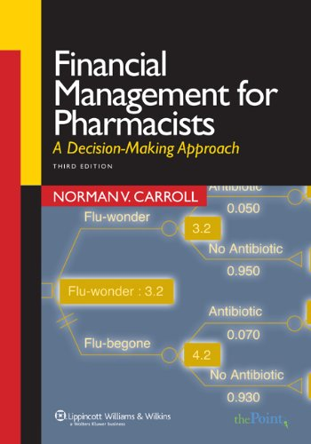 Financial Management for Pharmacists: A Decision-Making Approach 9780781762397