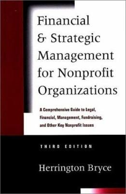 Financial and Strategic Management for Nonprofit Organizations: A Comprehensive Reference to Legal, Financial, Management, and Operations Rules and Gu 9780787950262