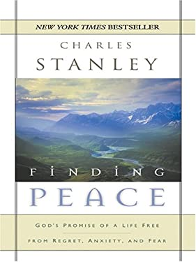 Finding Peace: God's Promise of a Life Free from Regret, Anxiety, and Fear 9780786282746