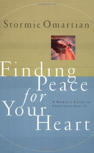 Finding Peace for Your Heart: A Woman's Guide to Emotional Health 9780785270386
