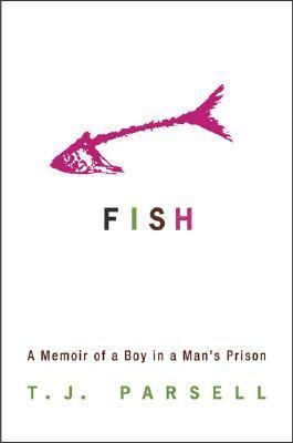 Fish: A Memoir of a Boy in a Man's Prison 9780786717934