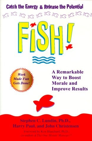 Fish!: A Proven Way to Boost Morale and Improve Results 9780786866021