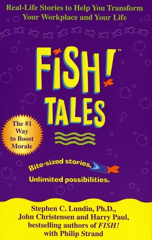Fish! Tales: Real-Life Stories to Help You Transform Your Workplace and Your Life 9780786868681