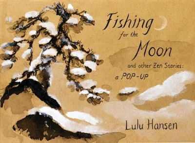 Fishing for the Moon and Other Zen Stories: A Pop-Up 9780789308160