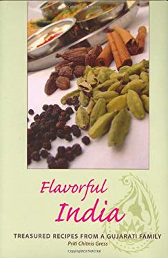Flavorful India: Treasured Recipes from a Gujarati Family 9780781810609