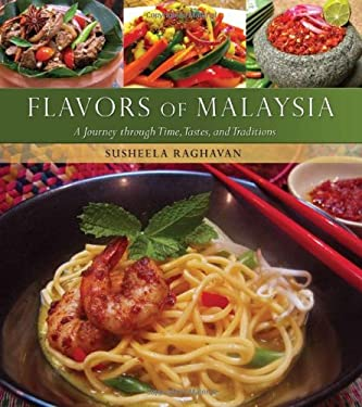 Flavors of Malaysia: A Journey Through Time, Tastes, and Traditions 9780781812498