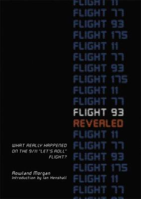 Flight 93 Revealed: What Really Happened on the 9/11 Let's Roll Flight? 9780786718733
