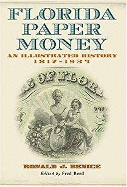 Florida Paper Money: An Illustrated History, 1817-1934 9780786430192