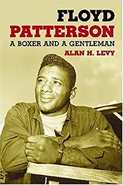 Floyd Patterson: A Boxer and a Gentleman 9780786439508