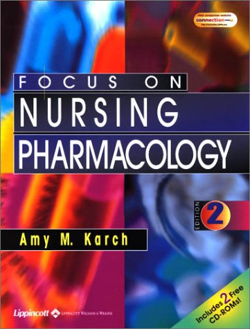 Focus on Nursing Pharmacology [With CDROM] 9780781735384