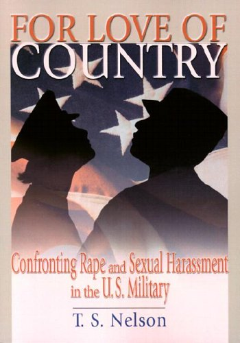 For Love of Country: Confronting Rape and Sexual Harassment on the U.S. Military 9780789012227