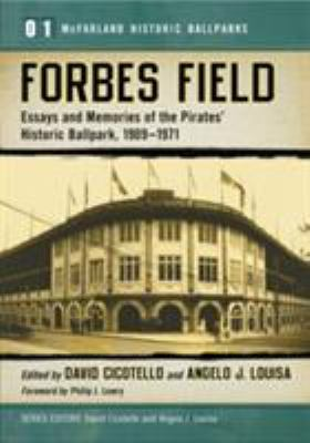 Forbes Field: Essays and Memories of the Pirate's Historic Ballpark, 1909-1971 9780786427543